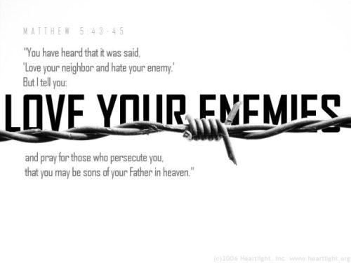 Love Your Enemies Mt 5:43-45